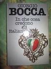 G. BOCCA, IN CHE COSA CREDANO GLI ITALIANI, LONGANESI, 1982 (A8)