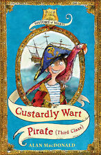 Custardly Wart: Pirate (Third Class) (History of Warts), MacDonald, Alan, Very G