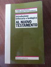 INTRODUZIONE LETTERARIA E TEOLOGICA AL NUOVO TESTAMENTO - SCHREINER ,DAUTZENBERG