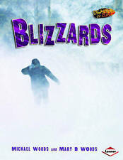 Disasters Up Close: Blizzards,Michael Woods, Mary Woods,New Book mon0000013371