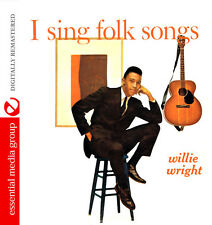 I Sing Folk Songs - Willie Wright (2015, CD NIEUW)