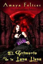 Sexto Infierno: El Grimorio de la Luna Llena by Amaya Otal (2015, Paperback)
