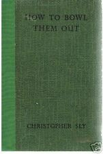 Book, How To Bowl Them Out  by Christopher Sly