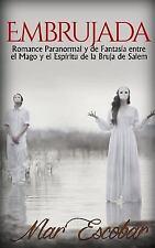 Novela Romántica y Erótica en Español Paranormal o Sobrenatural: Embrujada :...