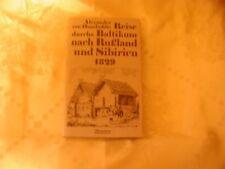 Edition Erdmann Alexander von Humboldts Reise durch Baltikum nach Russland 1829
