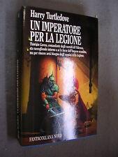 FANTACOLLANA NORD # 88 - HARRY TURTLEDOVE - UN IMPERATORE PER LA LEGIONE - LIB41