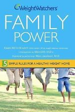 Weight Watchers Family Power : 5 Simple Rules for a Healthy-Weight Home by...