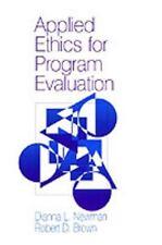 Applied Ethics for Program Evaluation, Newman, Dianna L., Brown, Robert D., Good