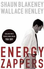 Energy Zappers: Dealing with People Who Drain You Dry