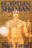 Egyptian Shaman : The Primal Spiritual Path of Ancient Egypt, Paperback by Fa...