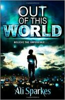 Out of This World New Paperback Book Ali Sparkes