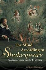 The Mind According to Shakespeare: Psychoanalysis in the Bard's Writing by Krim