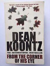 FROM THE CORNER OF HIS EYE by Dean Koontz (Paperback 2001)HORROR THRILLER TERROR