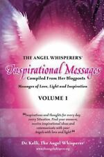 The Angel Whisperer's? Inspirational Messages Compiled From Her Blogposts Mes...