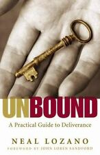 Unbound: A Practical Guide to Deliverance Lozano, Neal Paperback