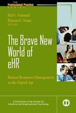 NEW - The Brave New World of e-HR : Human Resources in the Digital Age