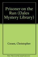 Prisoner on the Run (Dales Mystery Library) by Coram, Christopher Paperback The