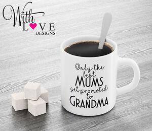 BEST MUMS GRANDMA NAN QUOTE COFFEE MUG TEA CUP BIRTHDAY CHRISTMAS NEW BABY GIFT