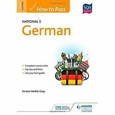 How to Pass National 5 German by Kirsten Herbst-Gray (Paperback, 2015)