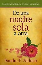 De una Madre Sola a Otra From One Single Mother to Another: Heart-lifting Encour