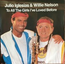 Julio Iglesias & Willie Nelson - To All The Girls I've Loved Before - Vinyl 45T