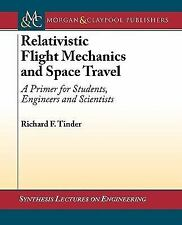 Relativistic Flight Mechanics and Space Travel : A Primer for Students,...