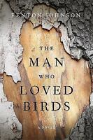 The Man Who Loved Birds (Hardback or Cased Book)