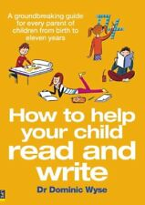 How to Help your Child Read and Write: A Groundbreaking Guide for Every Parent,