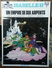 EO Isabelle 5 Un empire de dix arpents - Will, Franquin et Delporte - 1980