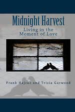 NEW Midnight Harvest: Living in the Moment of Love by Frank Hajcak