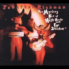 Her Mystery Not of High Heels and Eye Shadow by Jonathan Richman (CD,...