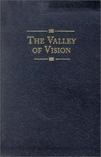 Valley of Vision : A Collection of Puritan Prayers and Devotions by A....