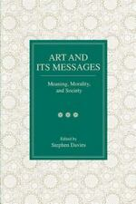 Art and Its Messages : Meaning, Morality, and Society (2001, Paperback)