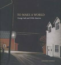 To Make a World: George Ault and 1940s America, Nemerov, Alexander, Very Good, H