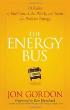 The Energy Bus: 10 Rules to Fuel Your Life, Work,