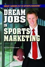 Dream Jobs in Sports Marketing by Heather Moore Niver