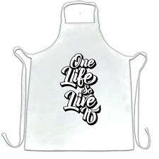 Inspirational Chef's Apron You Have One Life, So Live It Slogan Motivation