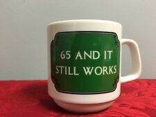 "Mug ""65 and it still works"" Papel Brazil Gag Sex Joke Aging Over The Hill Gift"