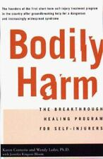 Bodily Harm : The Breakthrough Healing Program for Self-Injurers by K. Conter