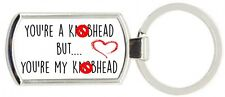 You're A K******* But You're My K******* Metal Keyring Supplied With Gift Box