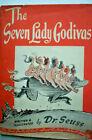 THE SEVEN LADY GODIVAS - DR. SEUSS - 1ST EDITION WITH JACKET - 1939