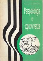 PARAPSICOLOGIA E SOPRAVVIVENZA 1992  Brizio editore