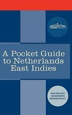 A Pocket Guide To Netherlands East Indies: By War and Navy Departments Washin...