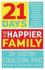 21 DAYS TO A HAPPIER FAMILY - COULSON, JUSTIN, DR., PH.D. - NEW BOOK