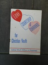 1950's Love, Courtship and Marriage for Christian Youth Booklet-William W. Orr
