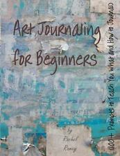 Art Journaling for Beginners : 100+ Prompts to Teach You What and How to...