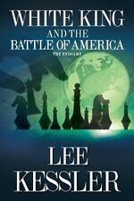 White King and the Battle of America : The Endgame by Lee Kessler (2013,...