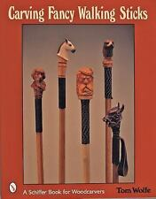 Carving Fancy Walking Sticks (Schiffer Book for Woodworkers), , Wolfe, Tom, Very