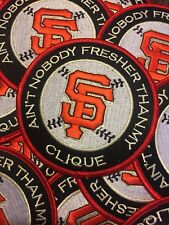 San Francisco Giants - Se Clubhouse Patch 'Aint No One Fresher Than My Clique�
