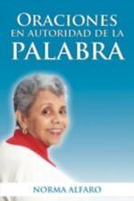 Oraciones en Autoridad de la Palabra by Norma Alfaro (2012, Paperback)